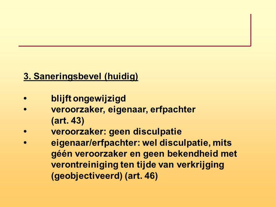 3. Saneringsbevel (huidig) •. blijft ongewijzigd •