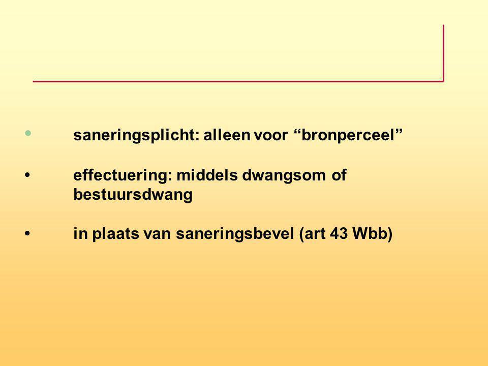 •. saneringsplicht: alleen voor bronperceel •