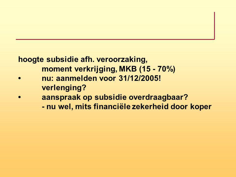 hoogte subsidie afh. veroorzaking,