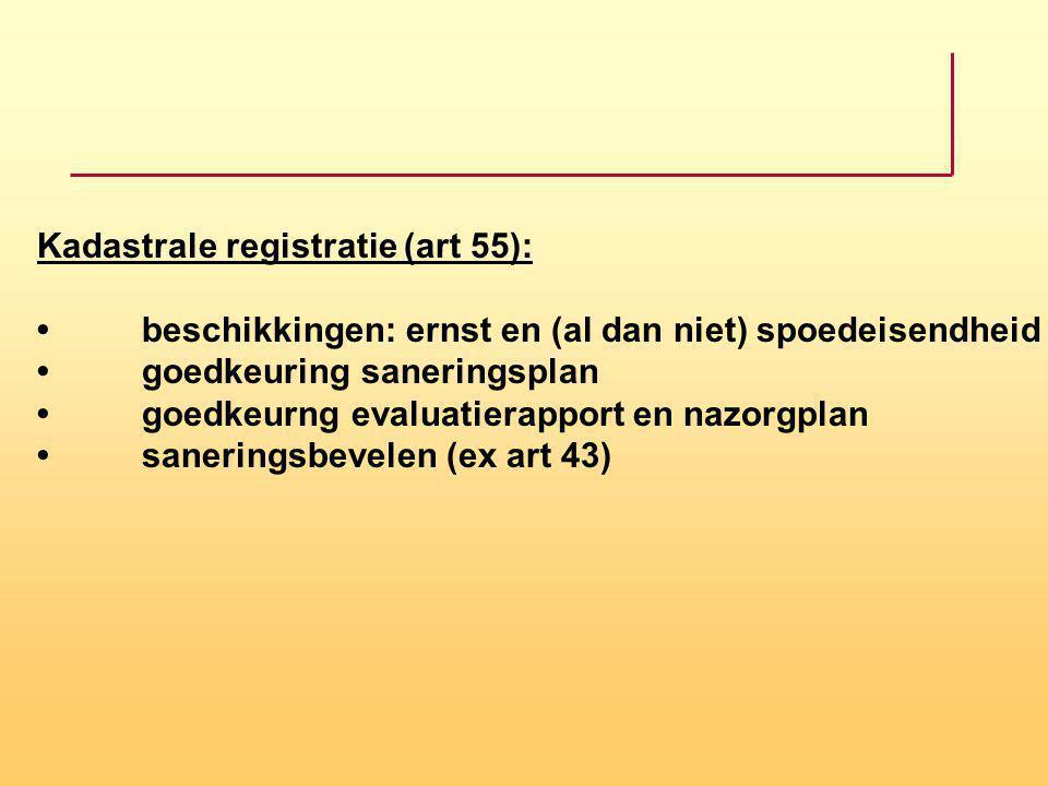 Kadastrale registratie (art 55): •