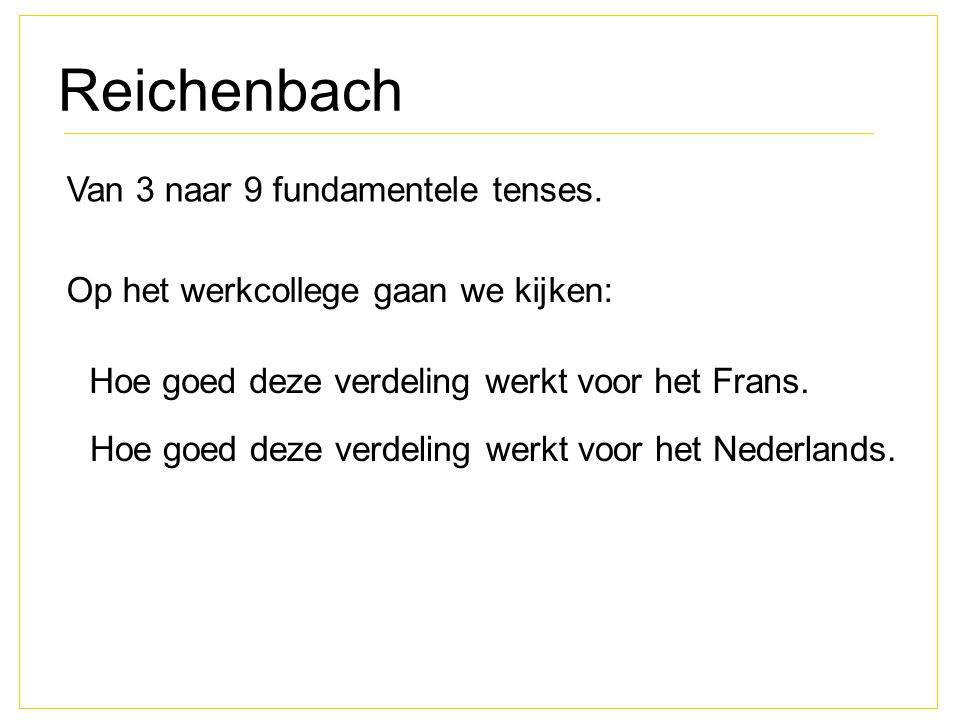 Reichenbach Van 3 naar 9 fundamentele tenses.