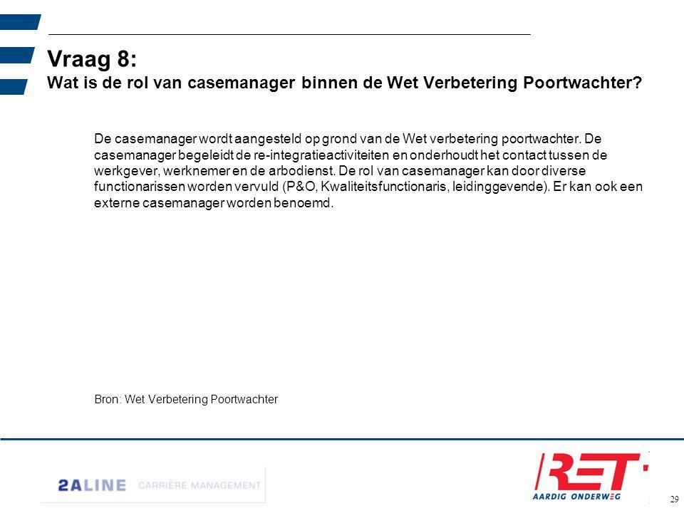 02-06-11 Vraag 8: Wat is de rol van casemanager binnen de Wet Verbetering Poortwachter
