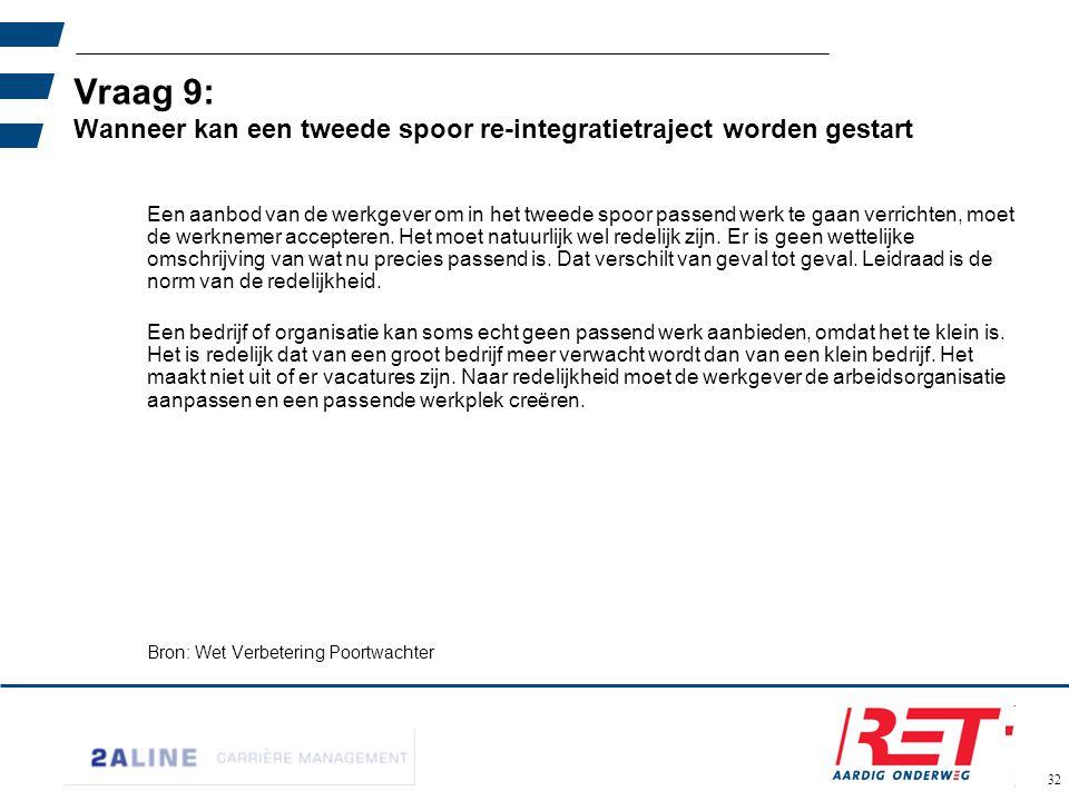 02-06-11 Vraag 9: Wanneer kan een tweede spoor re-integratietraject worden gestart.