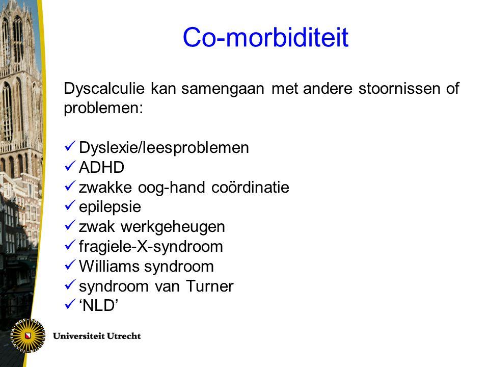 Co-morbiditeit Dyscalculie kan samengaan met andere stoornissen of