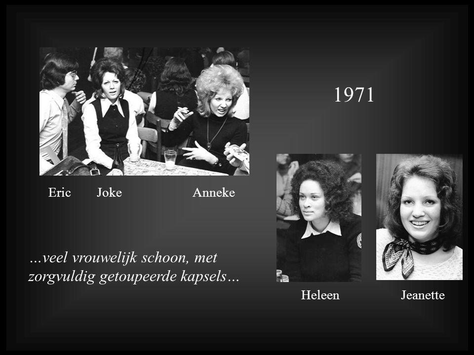1971 …veel vrouwelijk schoon, met zorgvuldig getoupeerde kapsels…