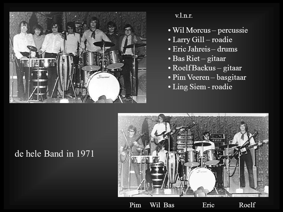 de hele Band in 1971 Wil Morcus – percussie Larry Gill – roadie