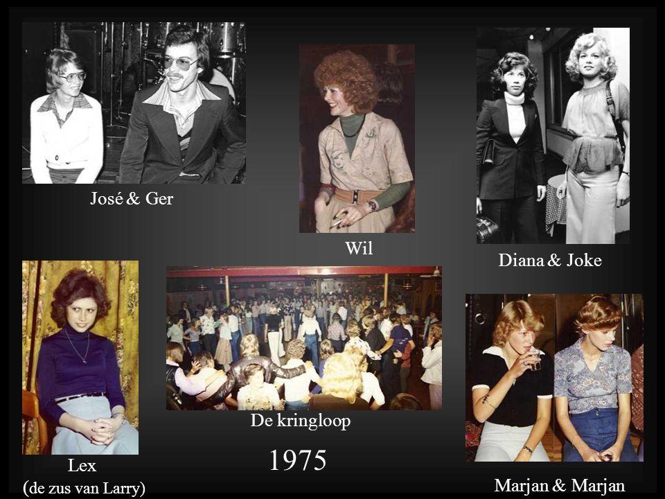 1975 José & Ger Wil Diana & Joke De kringloop Lex (de zus van Larry)