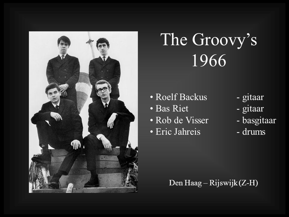 The Groovy's 1966 Roelf Backus - gitaar Bas Riet - gitaar