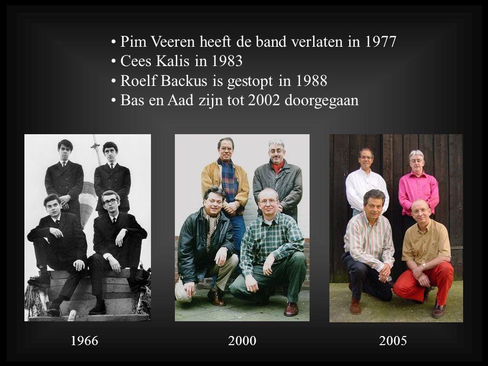 Pim Veeren heeft de band verlaten in 1977 Cees Kalis in 1983
