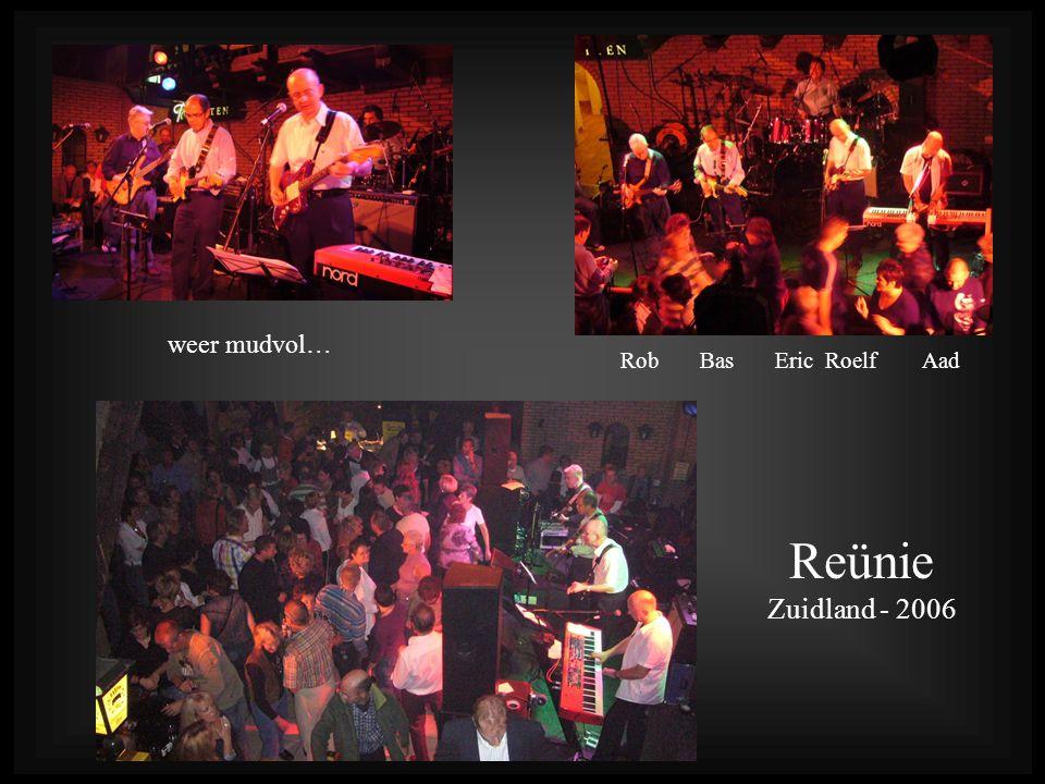 weer mudvol… Rob Bas Eric Roelf Aad Reünie Zuidland - 2006