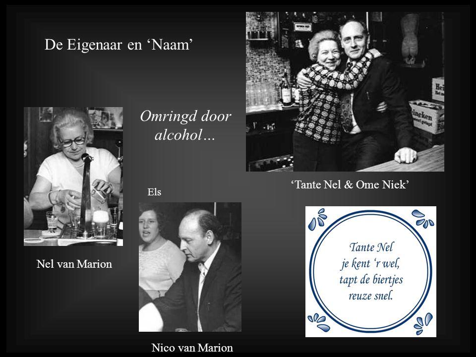 De Eigenaar en 'Naam' Omringd door alcohol… 'Tante Nel & Ome Niek'