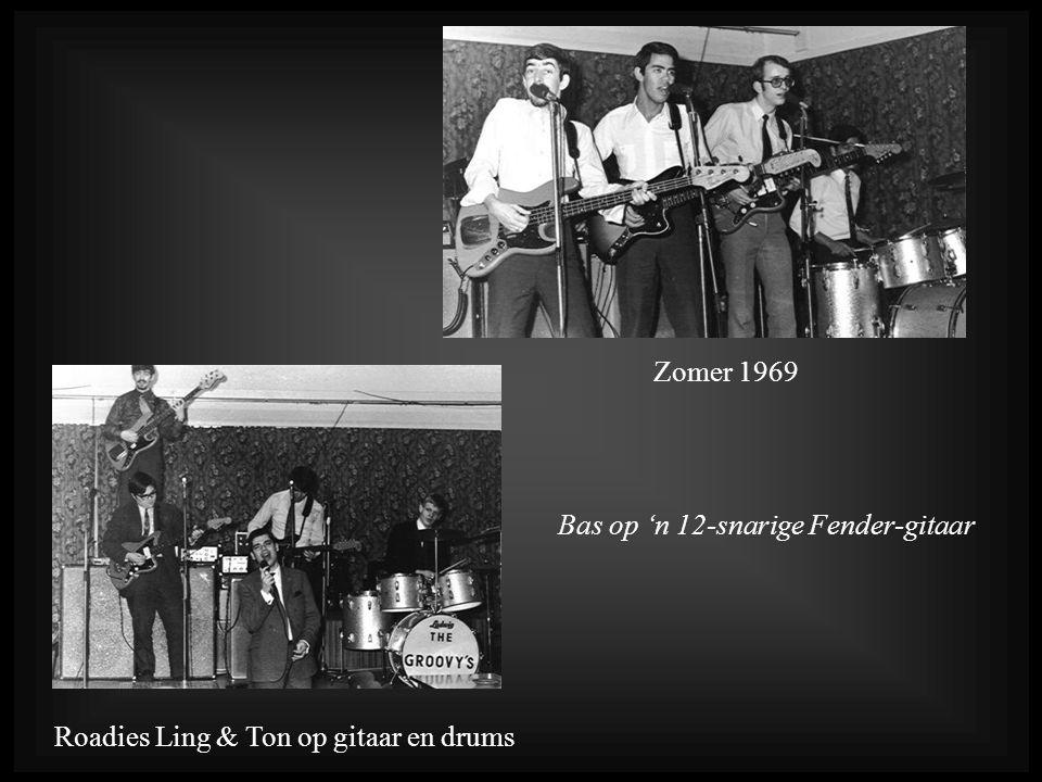 Zomer 1969 Roadies Ling & Ton op gitaar en drums Bas op 'n 12-snarige Fender-gitaar