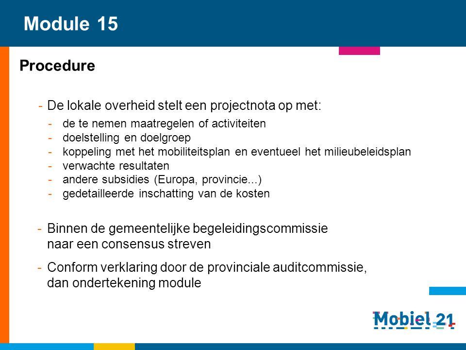 Module 15 Procedure De lokale overheid stelt een projectnota op met: