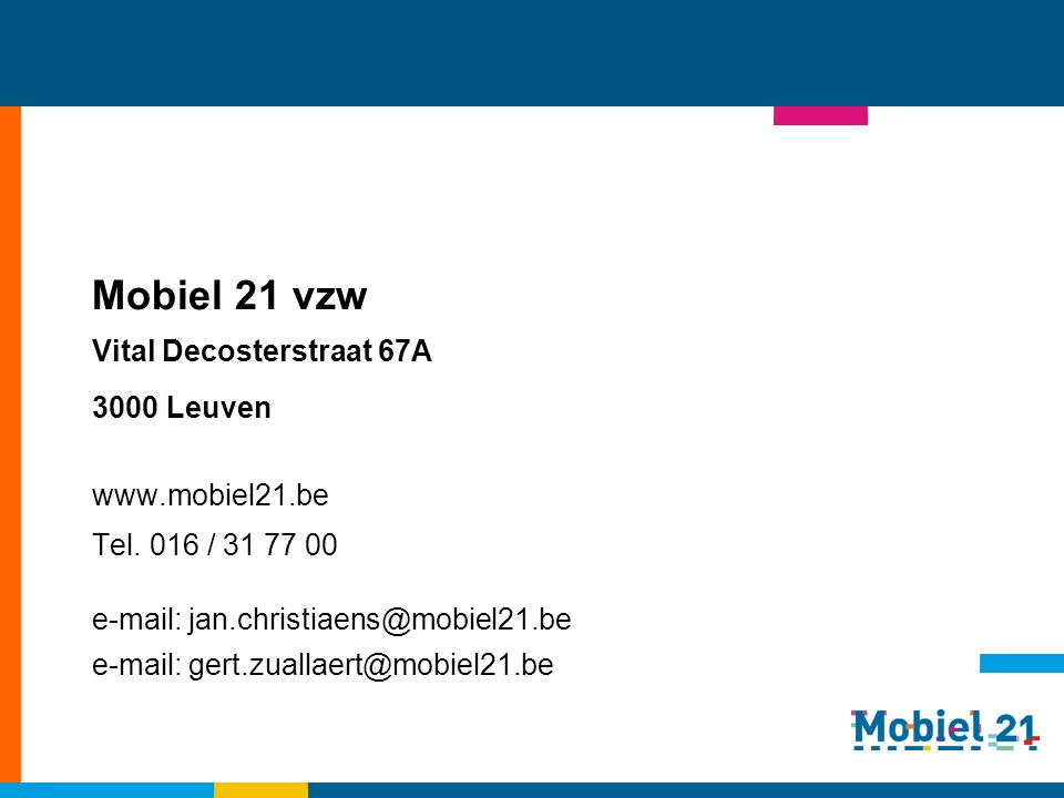 www.mobiel21.be Vital Decosterstraat 67A 3000 Leuven