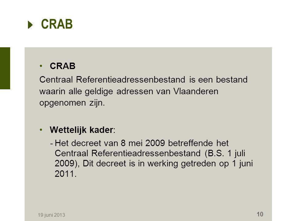 CRAB CRAB. Centraal Referentieadressenbestand is een bestand waarin alle geldige adressen van Vlaanderen opgenomen zijn.