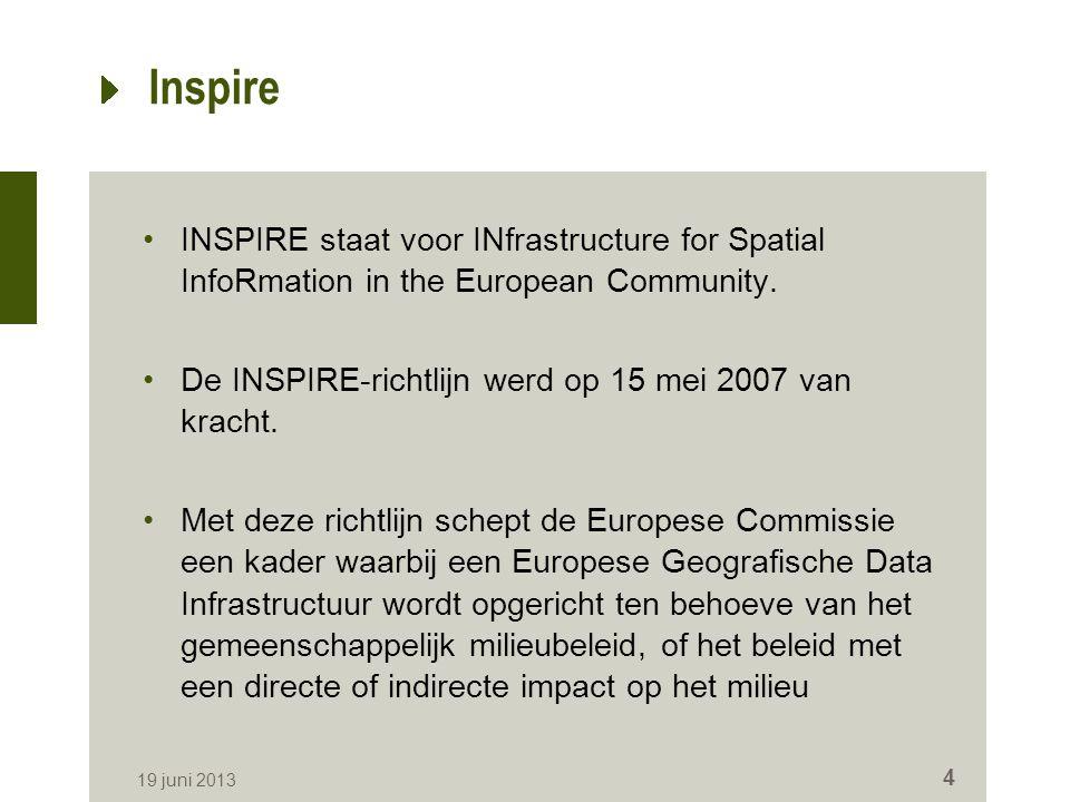 Inspire INSPIRE staat voor INfrastructure for Spatial InfoRmation in the European Community. De INSPIRE-richtlijn werd op 15 mei 2007 van kracht.
