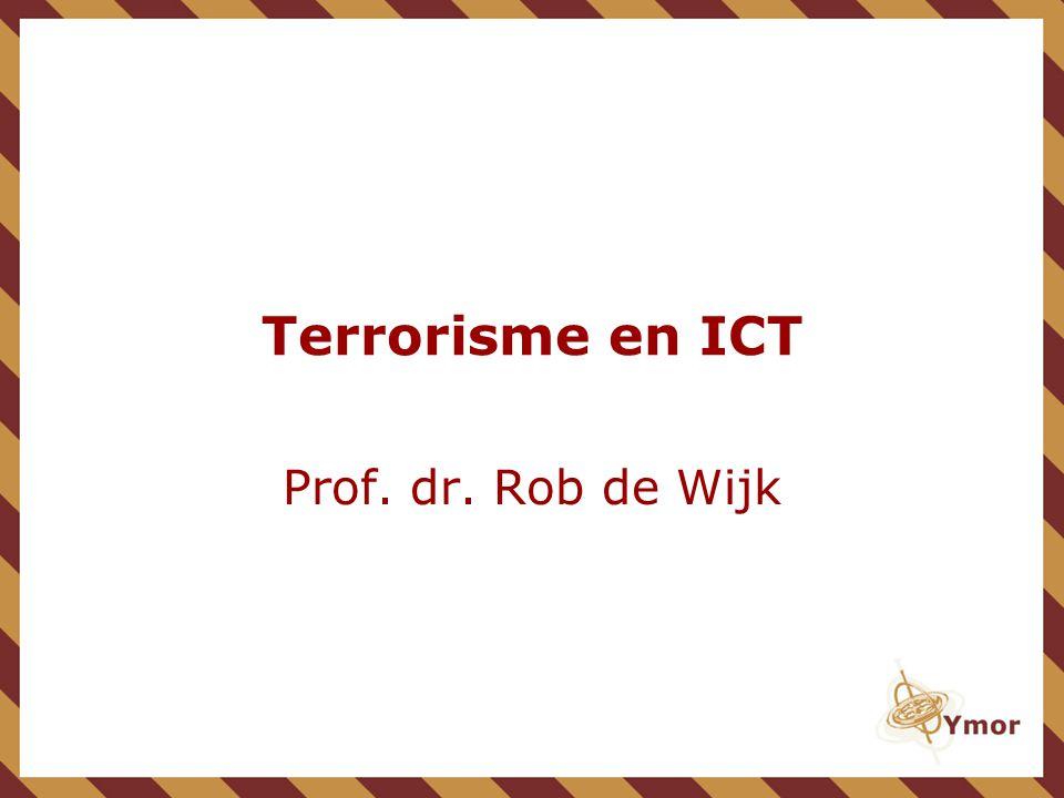 Terrorisme en ICT Prof. dr. Rob de Wijk