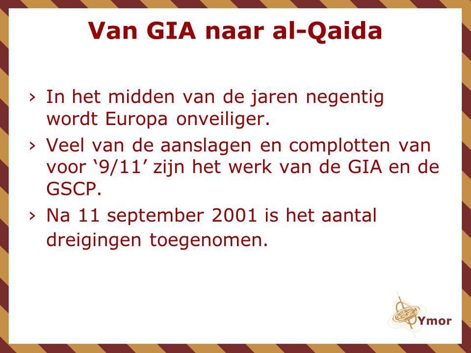 Van GIA naar al-Qaida In het midden van de jaren negentig wordt Europa onveiliger.