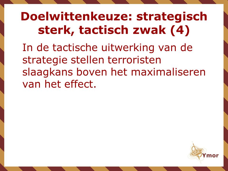 Doelwittenkeuze: strategisch sterk, tactisch zwak (4)