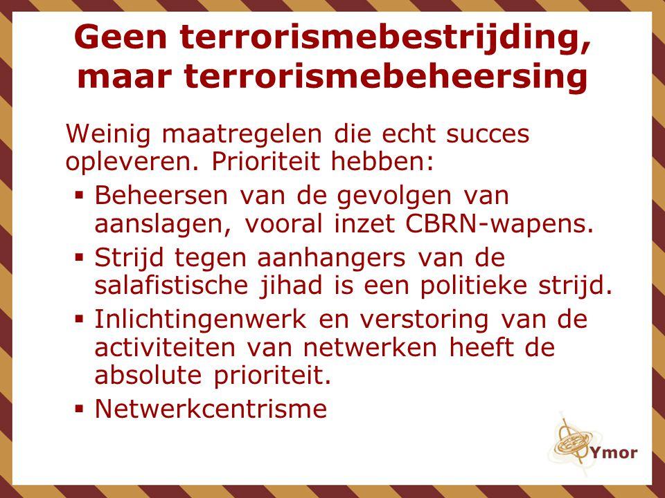Geen terrorismebestrijding, maar terrorismebeheersing