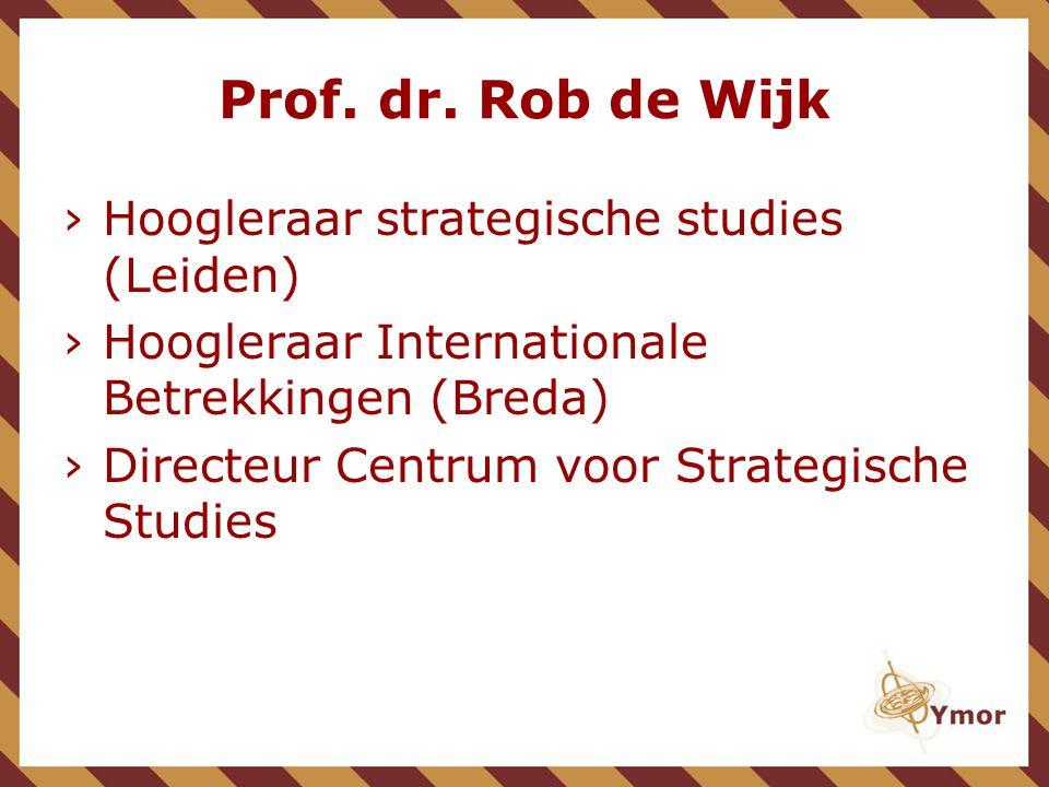 Prof. dr. Rob de Wijk Hoogleraar strategische studies (Leiden)