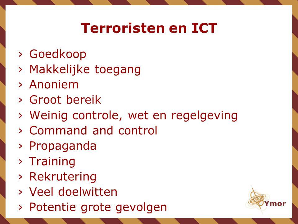 Terroristen en ICT Goedkoop Makkelijke toegang Anoniem Groot bereik