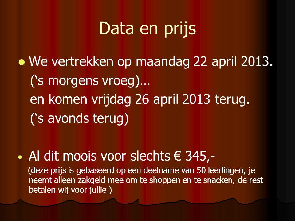 Data en prijs We vertrekken op maandag 22 april 2013.