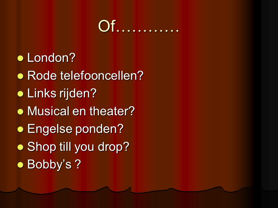 Of………… London Rode telefooncellen Links rijden Musical en theater