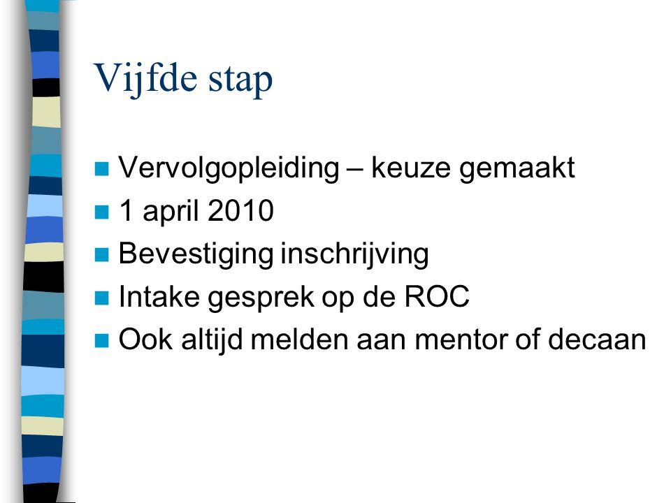 Vijfde stap Vervolgopleiding – keuze gemaakt 1 april 2010