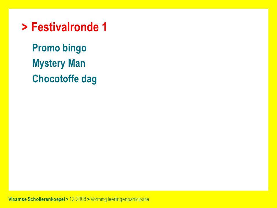 Festivalronde 1 Promo bingo Mystery Man Chocotoffe dag