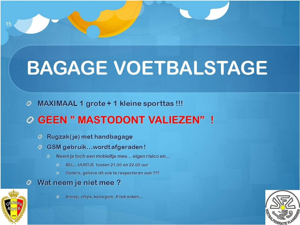 BAGAGE VOETBALSTAGE GEEN MASTODONT VALIEZEN !