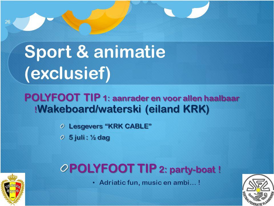 Sport & animatie (exclusief)