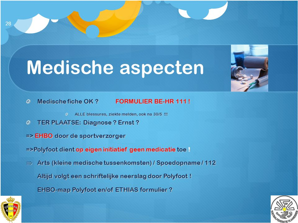 Medische aspecten Medische fiche OK FORMULIER BE-HR 111 !