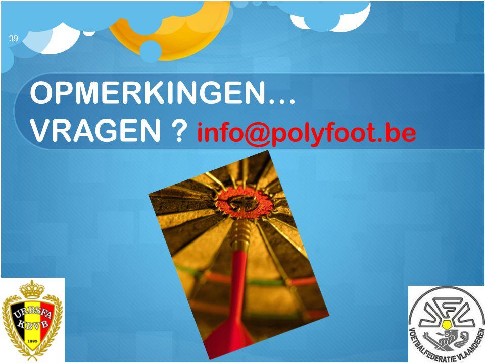 OPMERKINGEN… VRAGEN info@polyfoot.be
