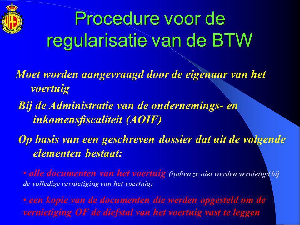 Procedure voor de regularisatie van de BTW