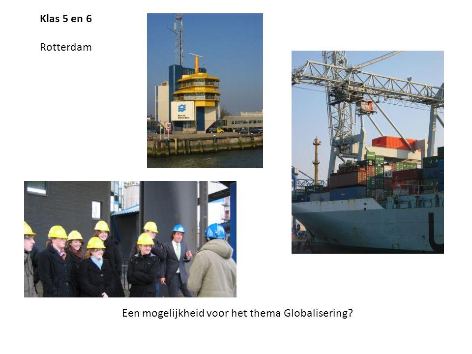 Klas 5 en 6 Rotterdam Een mogelijkheid voor het thema Globalisering