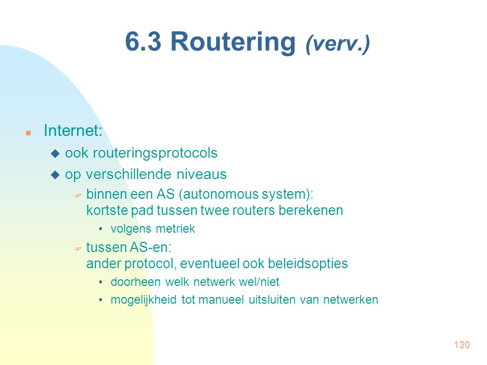 6.3 Routering (verv.) Internet: ook routeringsprotocols