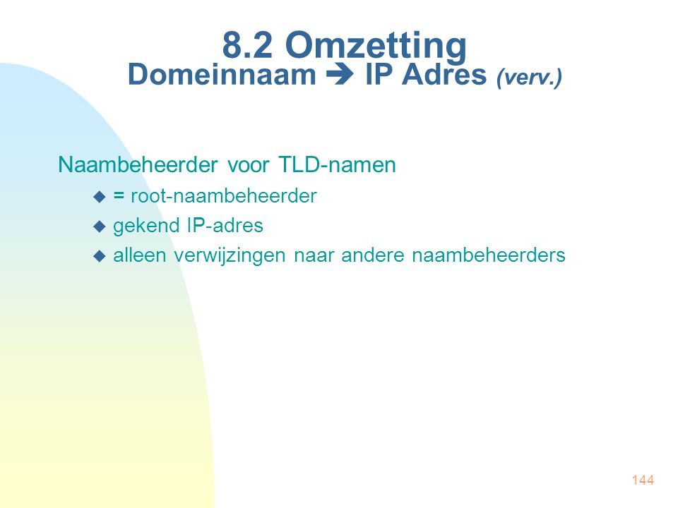 8.2 Omzetting Domeinnaam  IP Adres (verv.)