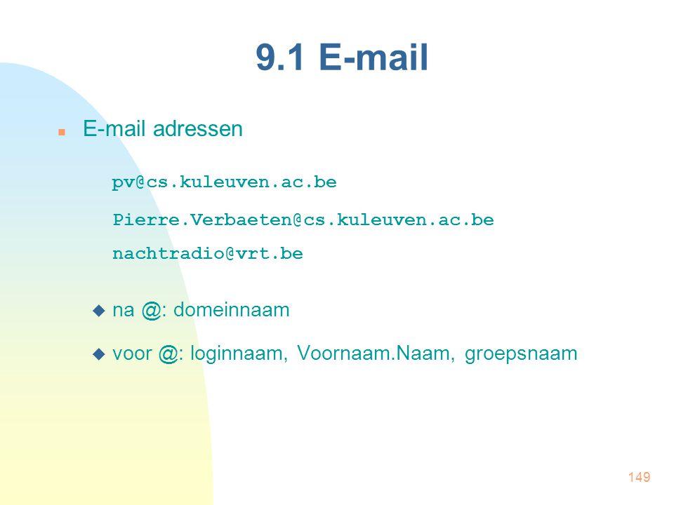 9.1 E-mail E-mail adressen pv@cs.kuleuven.ac.be na @: domeinnaam