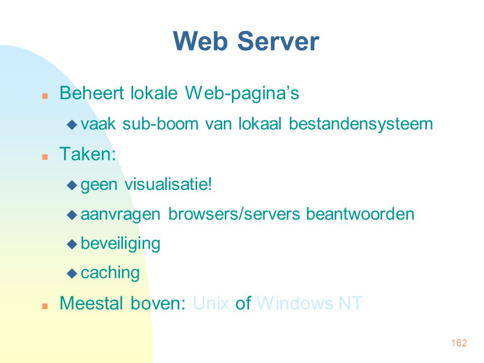 Web Server Beheert lokale Web-pagina's Taken: