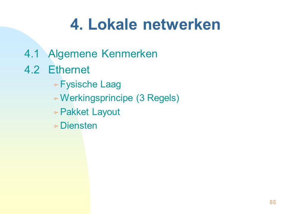4. Lokale netwerken 4.1 Algemene Kenmerken 4.2 Ethernet Fysische Laag