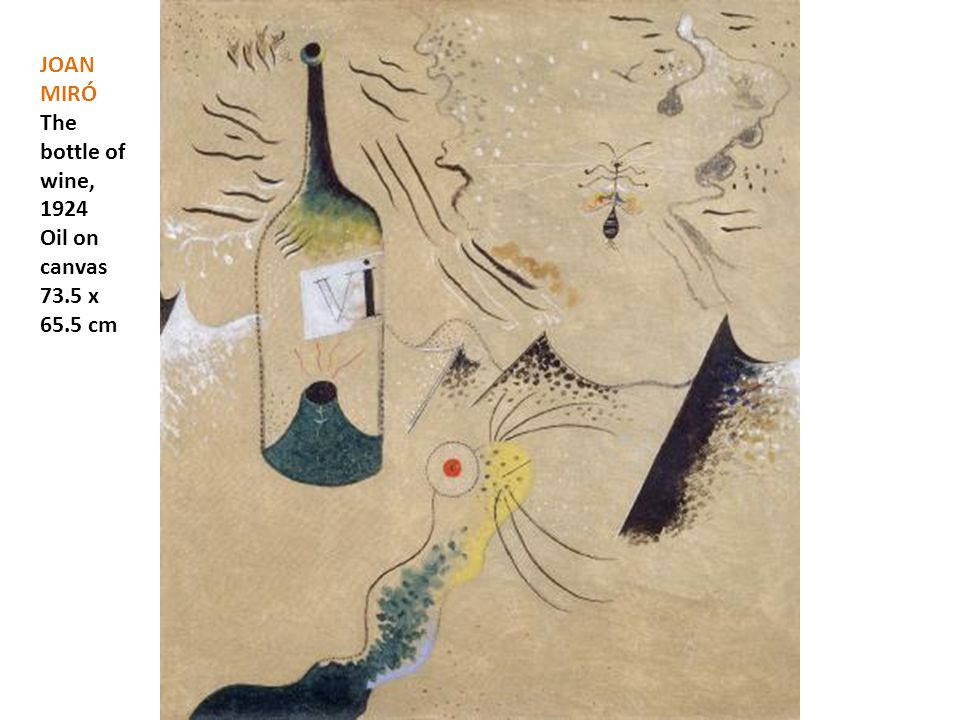 JOAN MIRÓ The bottle of wine, 1924 Oil on canvas 73.5 x 65.5 cm