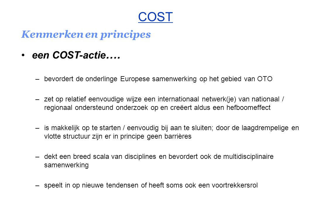 COST Kenmerken en principes een COST-actie….