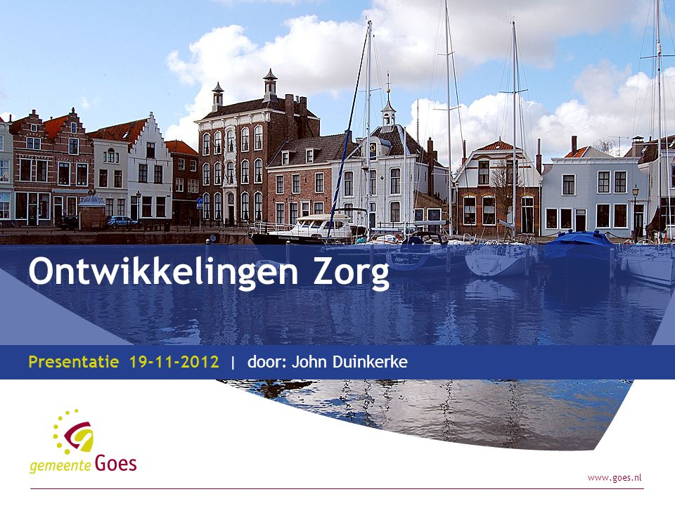 Ontwikkelingen Zorg 19-11-2012 John Duinkerke