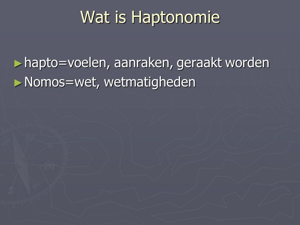 Wat is Haptonomie hapto=voelen, aanraken, geraakt worden