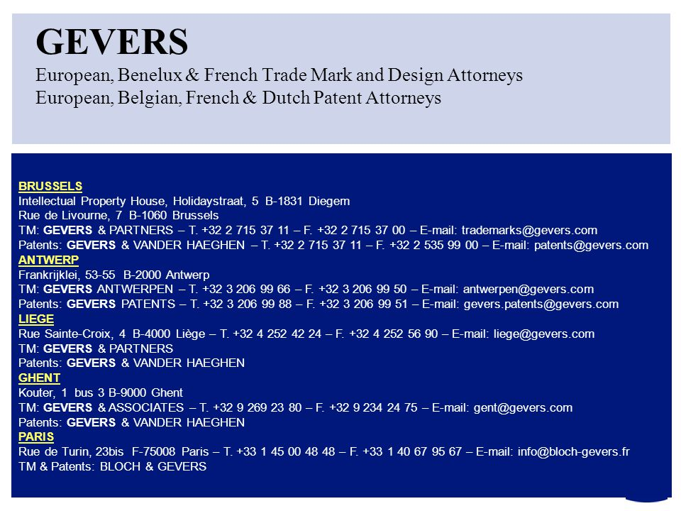 GEVERS European, Benelux & French Trade Mark and Design Attorneys European, Belgian, French & Dutch Patent Attorneys