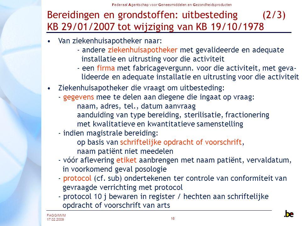 Bereidingen en grondstoffen: uitbesteding (2/3) KB 29/01/2007 tot wijziging van KB 19/10/1978
