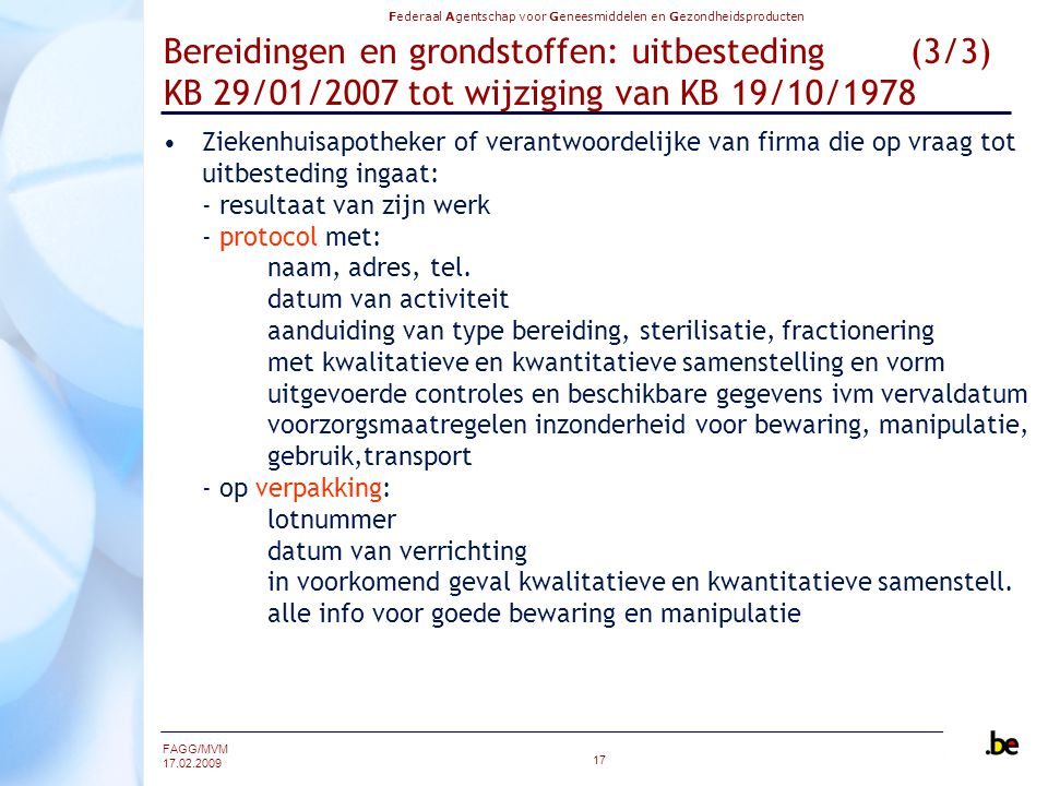 Bereidingen en grondstoffen: uitbesteding (3/3) KB 29/01/2007 tot wijziging van KB 19/10/1978