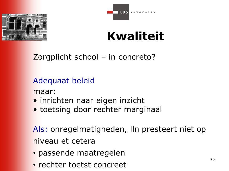 Kwaliteit Zorgplicht school – in concreto Adequaat beleid maar: