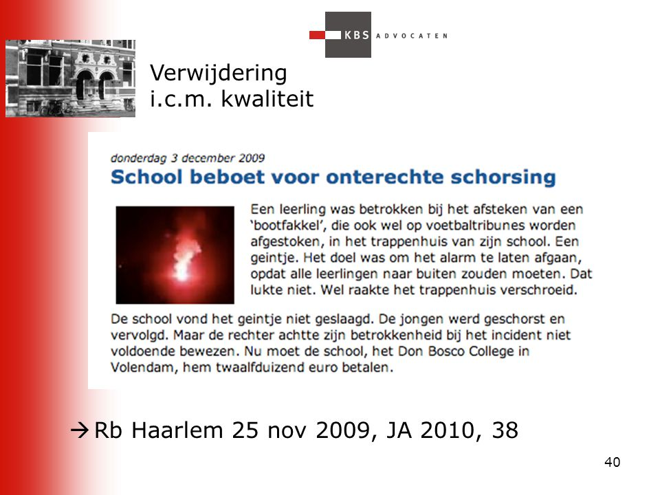 Verwijdering i.c.m. kwaliteit Rb Haarlem 25 nov 2009, JA 2010, 38 40